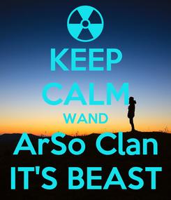 Poster: KEEP CALM WAND ArSo Clan IT'S BEAST