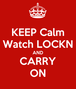 Poster: KEEP Calm Watch LOCKN AND CARRY ON