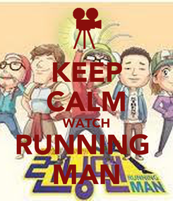 Poster: KEEP CALM WATCH RUNNING  MAN
