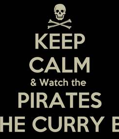 Poster: KEEP CALM & Watch the  PIRATES OF THE CURRY BEAN
