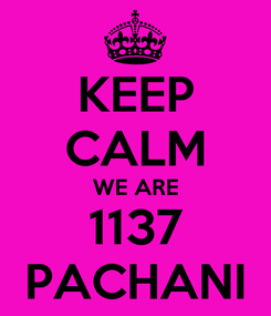 Poster: KEEP CALM WE ARE 1137 PACHANI