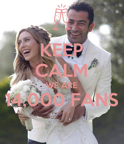 Poster: KEEP CALM WE ARE 14,000 FANS