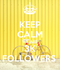 Poster: KEEP CALM WE ARE 3K FOLLOWERS