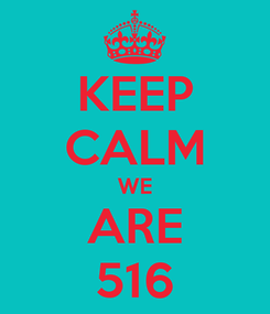 Poster: KEEP CALM WE ARE 516