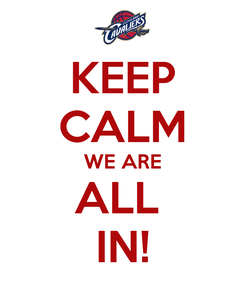 Poster: KEEP CALM WE ARE ALL    IN!