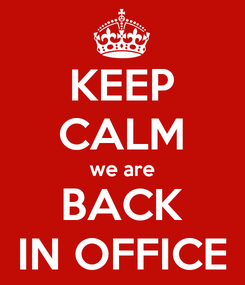 Poster: KEEP CALM we are BACK IN OFFICE