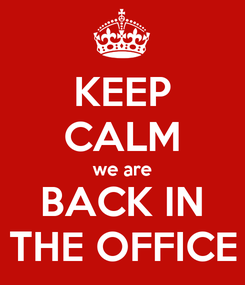 Poster: KEEP CALM we are BACK IN THE OFFICE