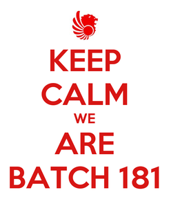 Poster: KEEP CALM WE ARE BATCH 181