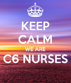 Poster: KEEP CALM WE ARE C6 NURSES