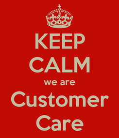 Poster: KEEP CALM we are Customer Care