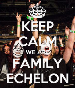 Poster: KEEP CALM WE ARE FAMILY ECHELON