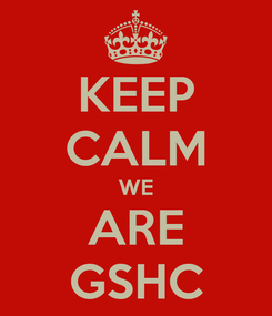Poster: KEEP CALM WE ARE GSHC