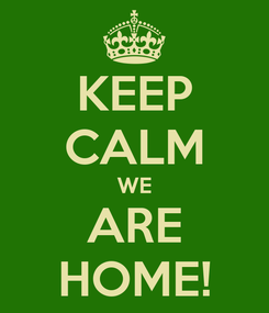 Poster: KEEP CALM WE ARE HOME!