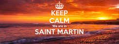 Poster: KEEP CALM We are in SAINT MARTIN