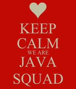 Poster: KEEP CALM WE ARE JAVA SQUAD