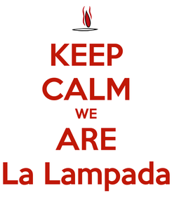 Poster: KEEP CALM WE ARE La Lampada