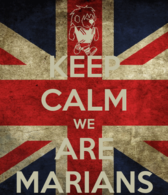Poster: KEEP CALM WE ARE MARIANS