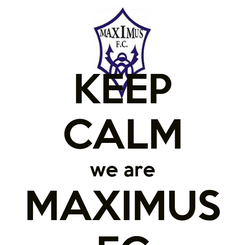 Poster: KEEP CALM we are MAXIMUS FC
