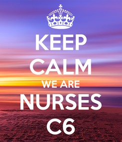 Poster: KEEP CALM WE ARE NURSES C6