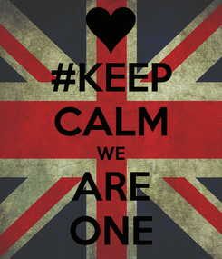 Poster: #KEEP CALM WE ARE ONE