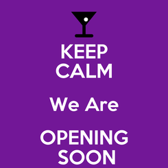 Poster: KEEP CALM We Are OPENING  SOON