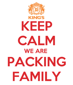 Poster: KEEP CALM WE ARE  PACKING FAMILY