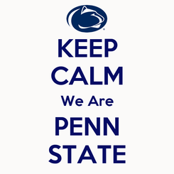Poster: KEEP CALM We Are PENN STATE