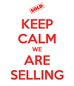 Poster: KEEP CALM WE ARE SELLING