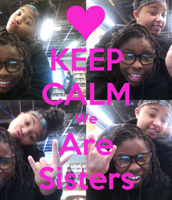 Poster: KEEP CALM We Are Sisters