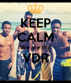 Poster: KEEP CALM We are the VDR