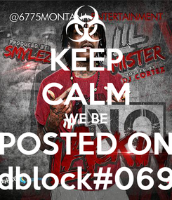 Poster: KEEP CALM WE BE POSTED ON dblock#069
