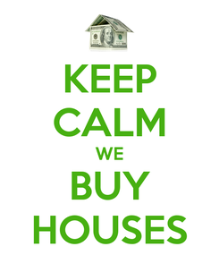 Poster: KEEP CALM WE BUY HOUSES