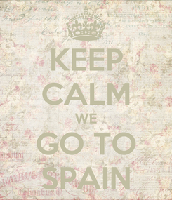 Poster: KEEP CALM WE GO TO SPAIN