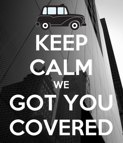 Poster: KEEP CALM WE GOT YOU COVERED