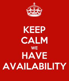 Poster: KEEP CALM WE HAVE AVAILABILITY
