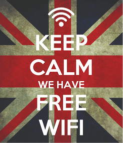 Poster: KEEP CALM WE HAVE FREE WIFI