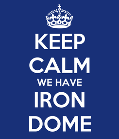 Poster: KEEP CALM WE HAVE IRON DOME