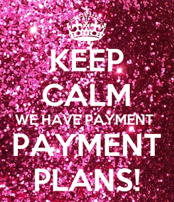 Poster: KEEP CALM WE HAVE PAYMENT  PAYMENT PLANS!