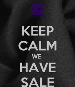 Poster: KEEP CALM WE  HAVE SALE