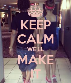 Poster: KEEP CALM WE'LL MAKE IT
