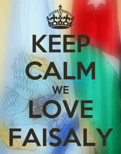 Poster: KEEP CALM WE LOVE FAISALY