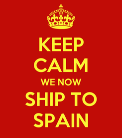 Poster: KEEP CALM WE NOW SHIP TO SPAIN