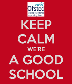 Poster: KEEP CALM WE'RE A GOOD SCHOOL