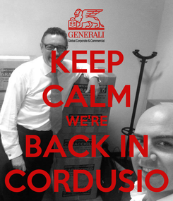 Poster: KEEP CALM WE'RE BACK IN CORDUSIO