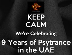 Poster: KEEP CALM We're Celebrating 9 Years of Psytrance in the UAE