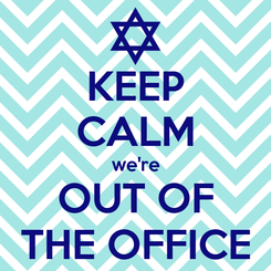 Poster: KEEP CALM we're OUT OF THE OFFICE
