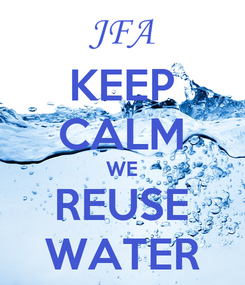 Poster: KEEP CALM WE REUSE WATER