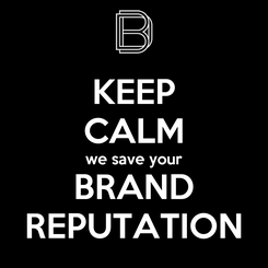Poster: KEEP CALM we save your BRAND REPUTATION