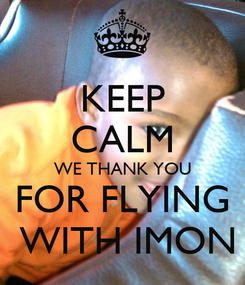 Poster: KEEP CALM WE THANK YOU FOR FLYING  WITH IMON