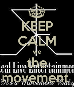 Poster: KEEP CALM we the movement
